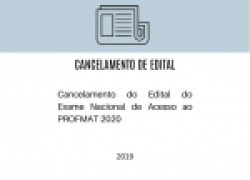 Cancelamento do Edital do Exame Nacional de Acesso ao PROFMAT 2020